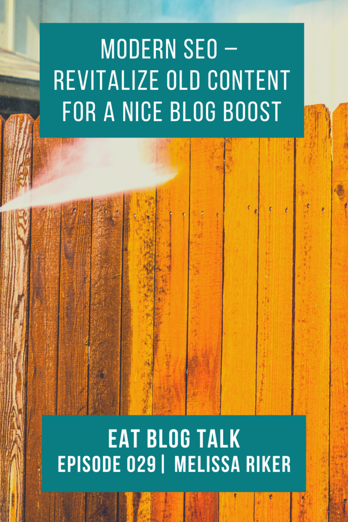 pinterest image for modern seo - revitalize old content for a nice blog boost