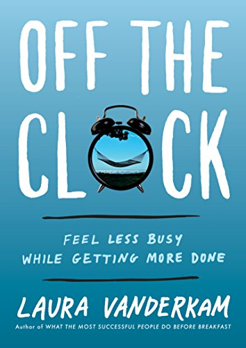 off the clock book cover by laura vanderkam