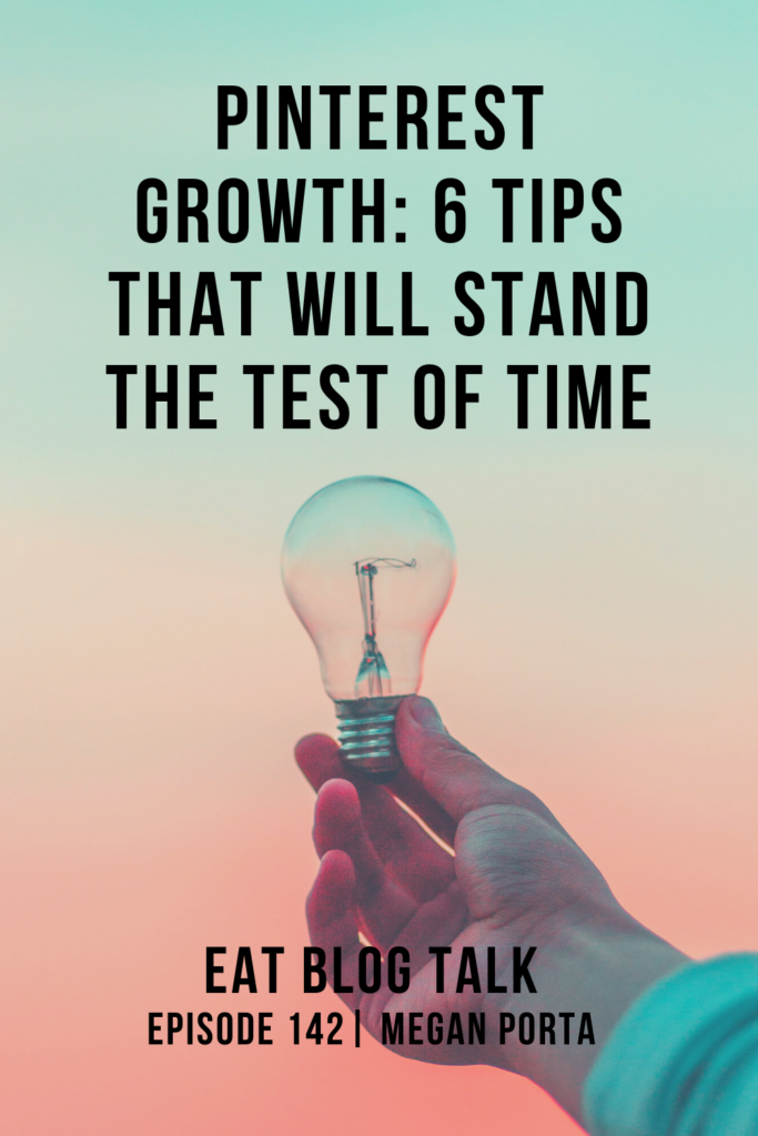 pinterest graphic for pinterest growth: 6 tips that will stand the test of time