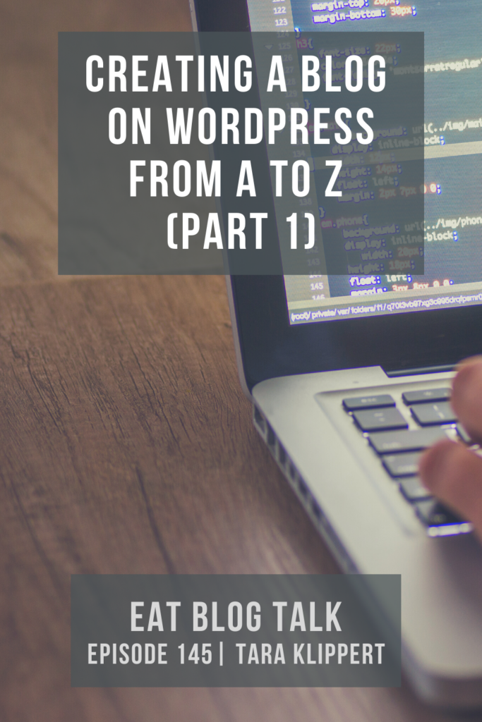 pinterest image for episode 145 creating a blog on wordpress from a to z part 1