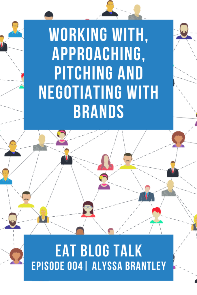 pinterest image for working with, approaching, pitching and negotiating brands with Alyssa Brantley