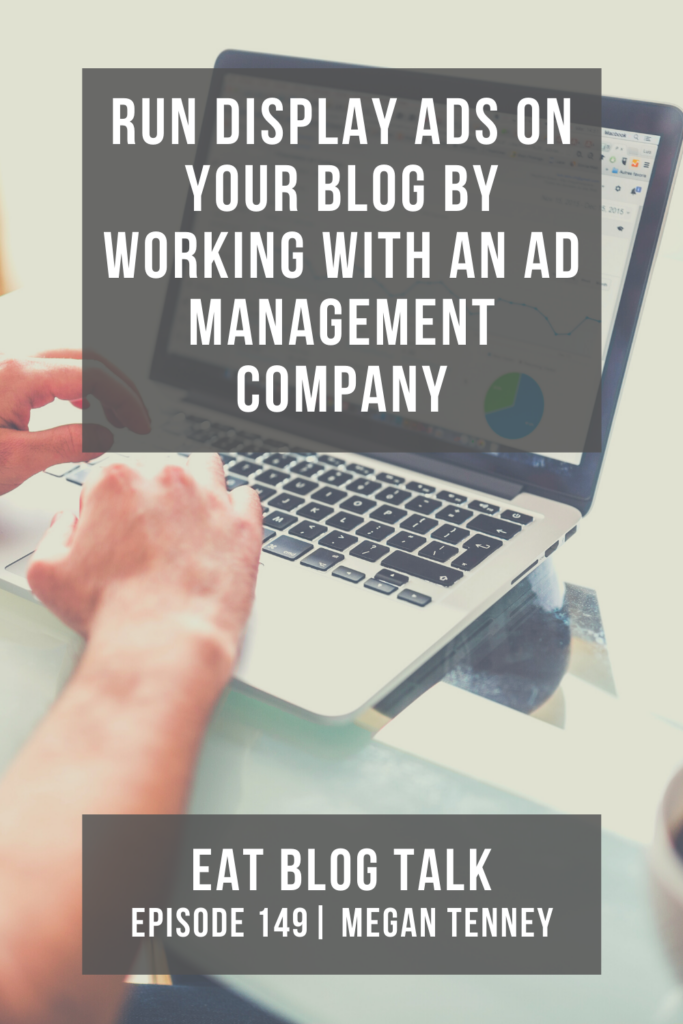 pinterest image for run display ads on your blog by working with an ad management company with megan tenney