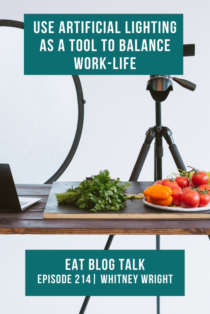 Pinterest image for episode 214 use artificial lighting as a tool to balance work life.