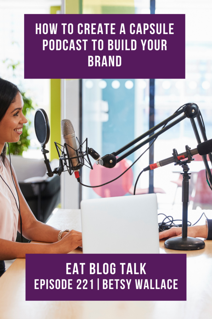 Pinterest image for episode 221 how to create a capsule podcast to build your brand.