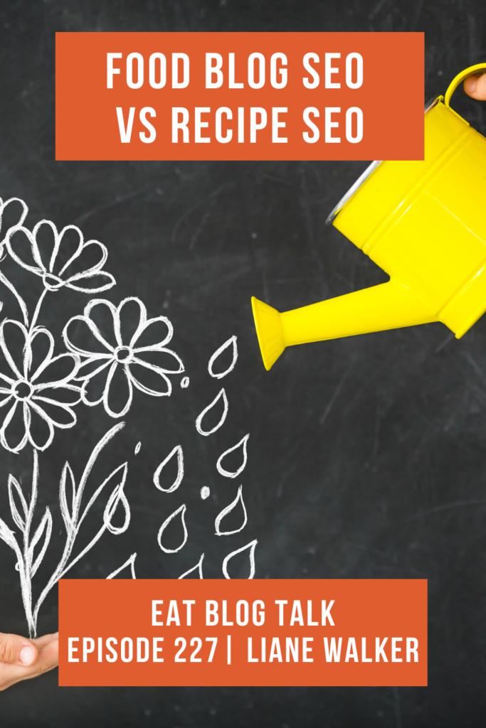 Pinterest image for episode 227 food blog vs recipe seo.