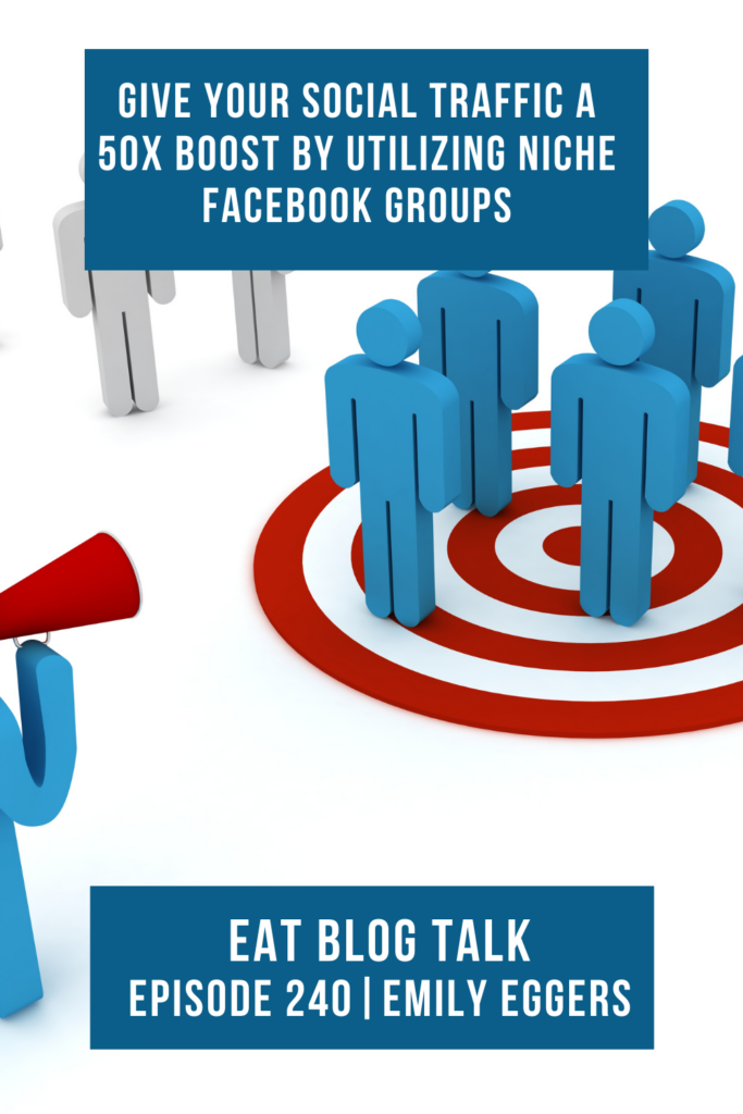 Pinterest image for episode 240 give your social traffic a 50x boost by utilizing niche facebook groups.