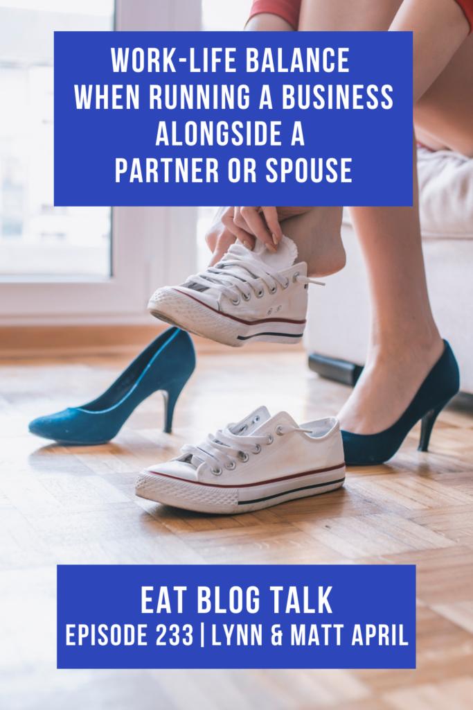 Pinterest image for episode 233 work-life balance when running a business alongside a partner or spouse.