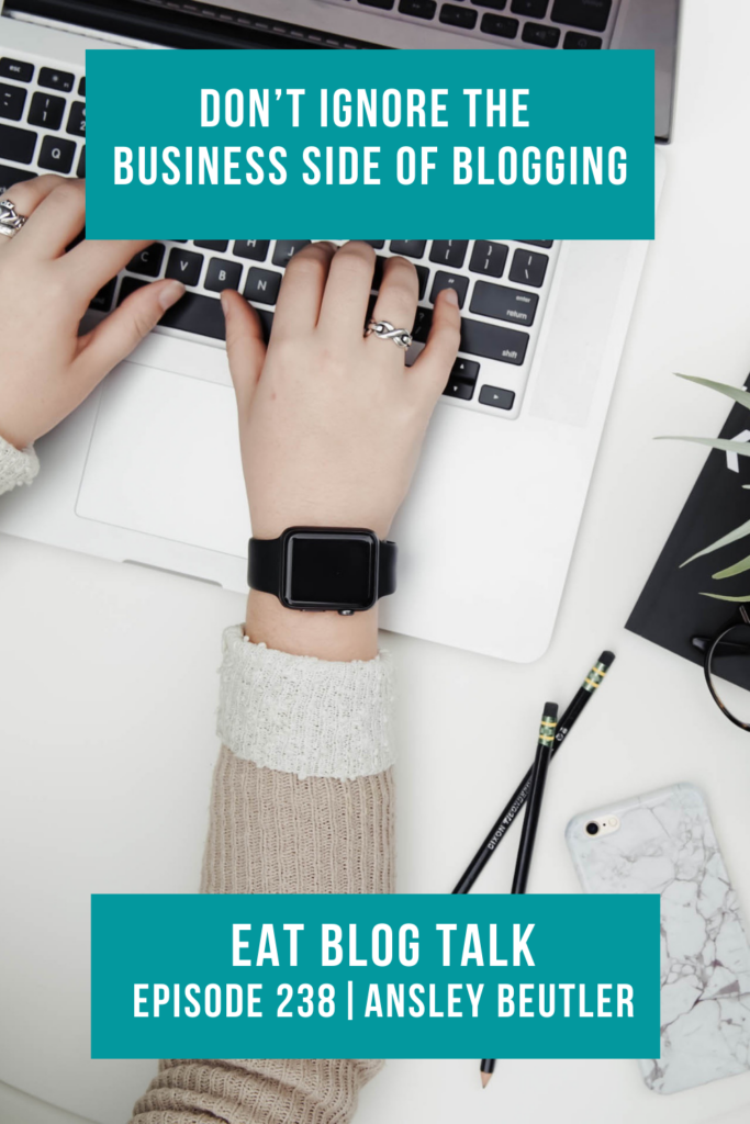 Pinterest image for episode 238 don't ignore the business side of blogging